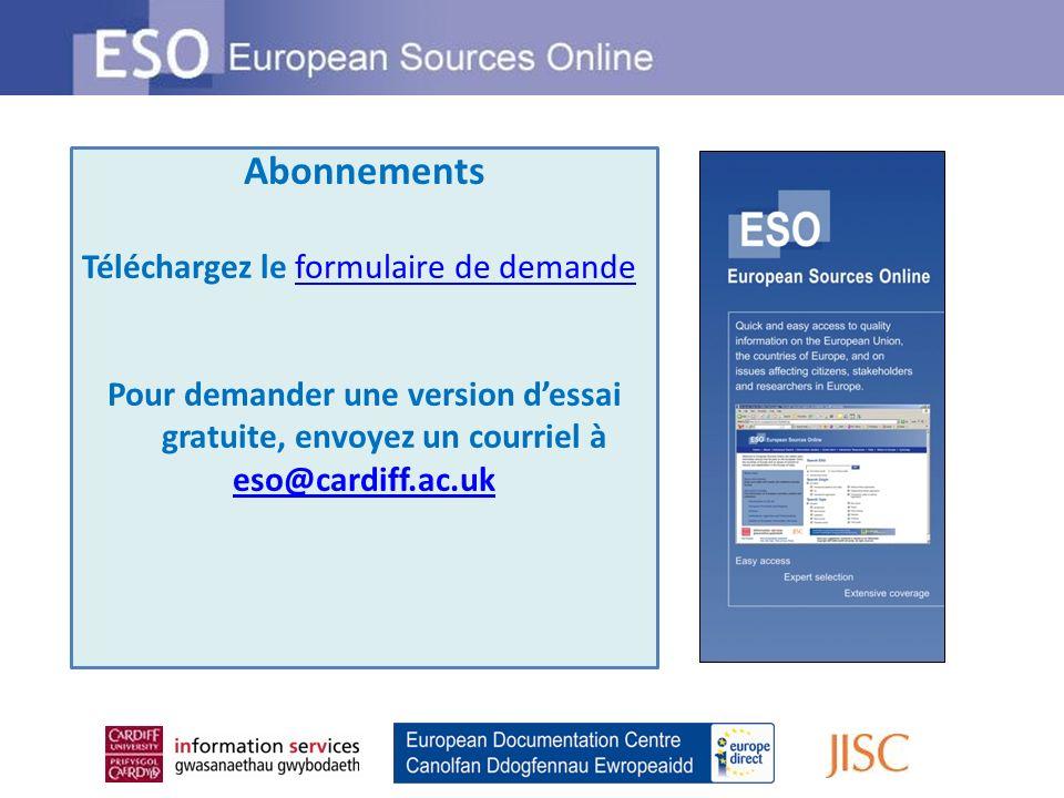 Abonnements Téléchargez le formulaire de demandeformulaire de demande Pour demander une version dessai gratuite, envoyez un courriel à eso@cardiff.ac.uk