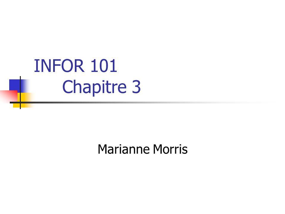 INFOR 101 Chapitre 3 Marianne Morris