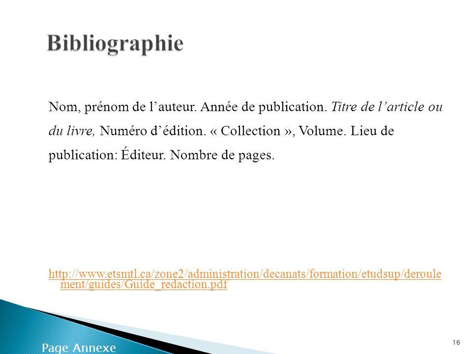 Nom, prénom de lauteur. Année de publication. Titre de larticle ou du livre, Numéro dédition. « Collection », Volume. Lieu de publication: Éditeur. No