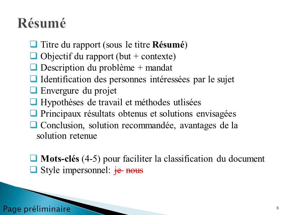 Titre du rapport (sous le titre Résumé) Objectif du rapport (but + contexte) Description du problème + mandat Identification des personnes intéressées