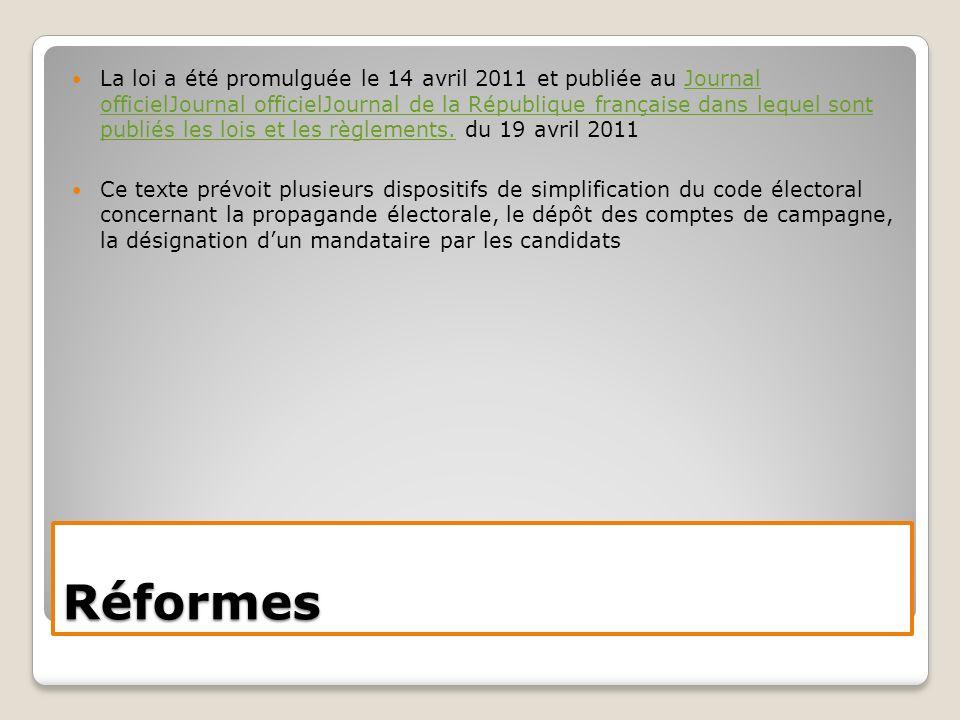 Réformes La loi a été promulguée le 14 avril 2011 et publiée au Journal officielJournal officielJournal de la République française dans lequel sont publiés les lois et les règlements.