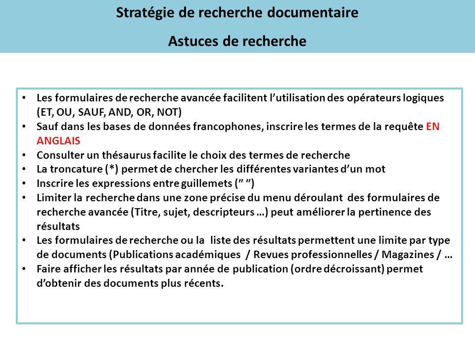Stratégie de recherche documentaire Astuces de recherche Les formulaires de recherche avancée facilitent lutilisation des opérateurs logiques (ET, OU,