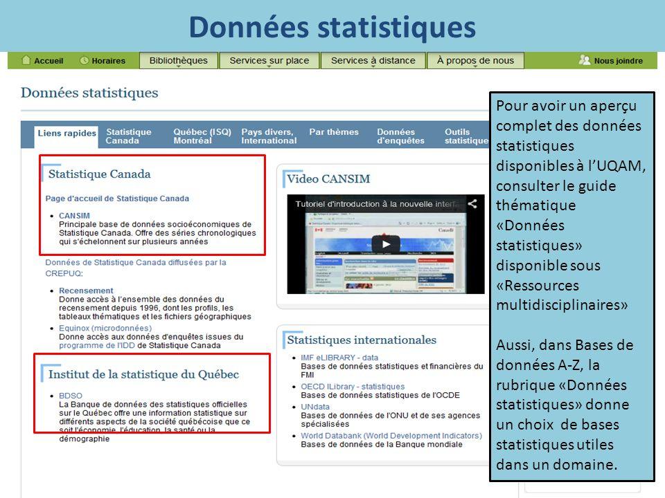 Données statistiques Pour avoir un aperçu complet des données statistiques disponibles à lUQAM, consulter le guide thématique «Données statistiques» d