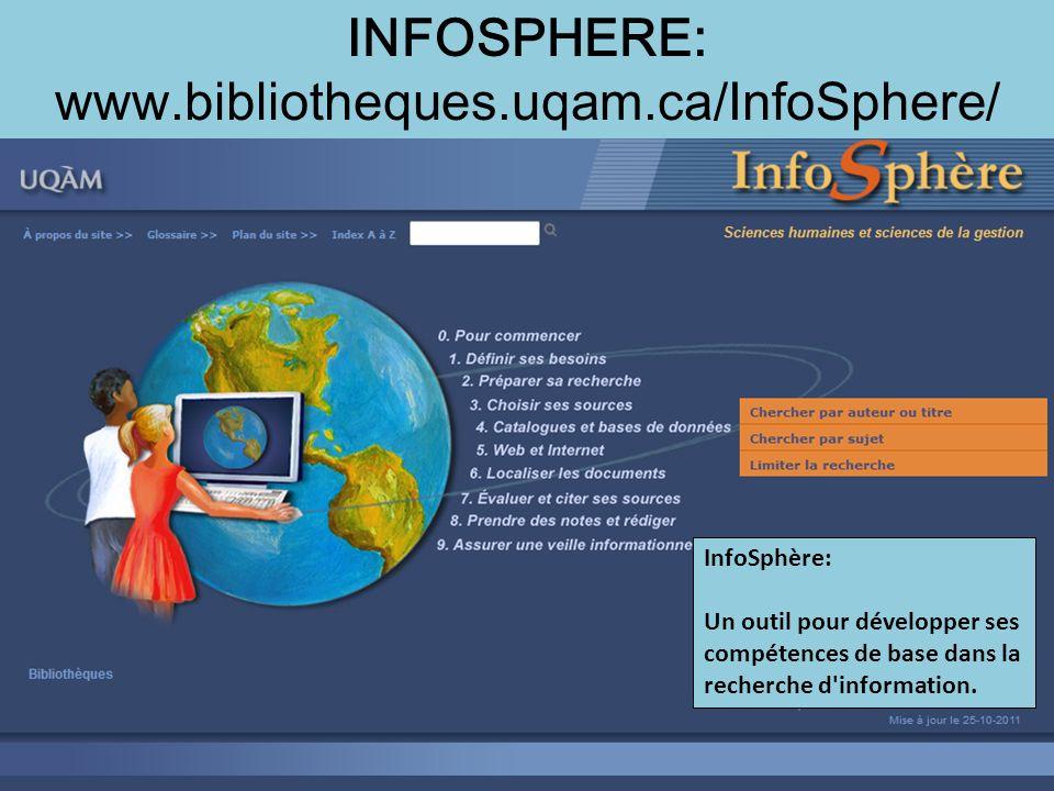 InfoSphère: Un outil pour développer ses compétences de base dans la recherche d'information. INFOSPHERE: www.bibliotheques.uqam.ca/InfoSphere/