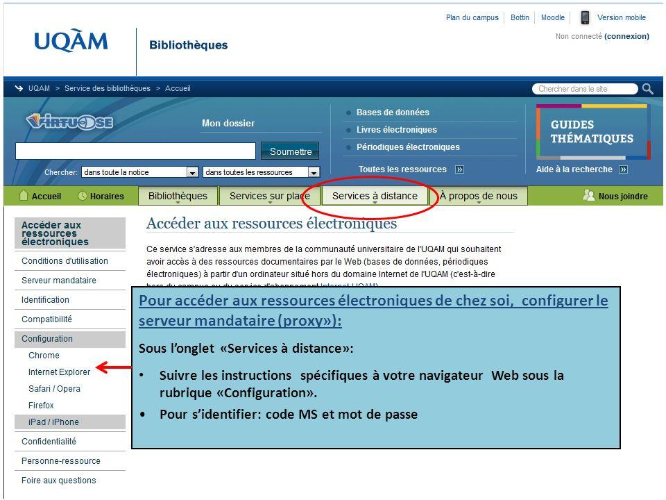 Pour accéder aux ressources électroniques de chez soi, configurer le serveur mandataire (proxy»): Sous longlet «Services à distance»: Suivre les instr