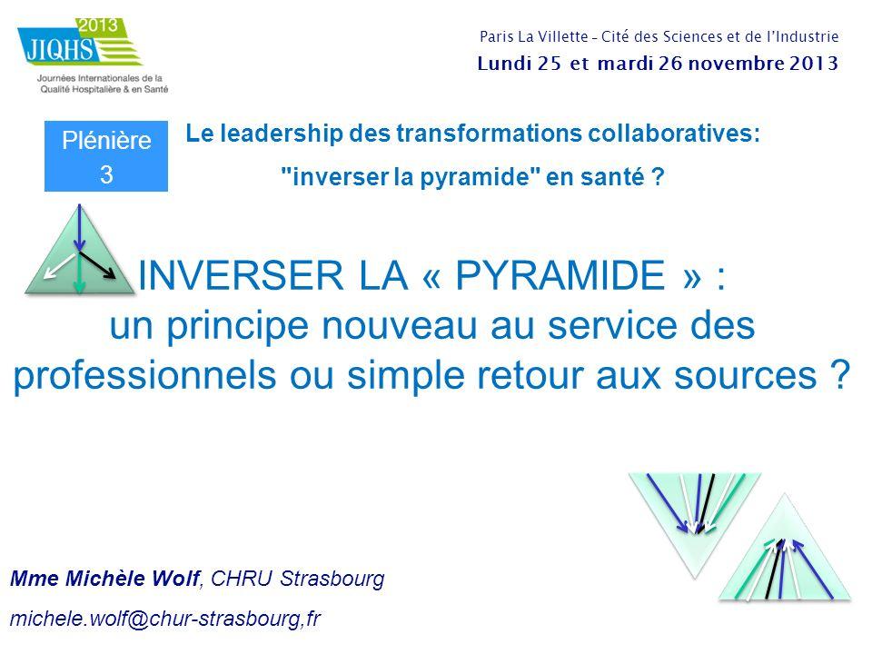 INVERSER LA « PYRAMIDE » : un principe nouveau au service des professionnels ou simple retour aux sources ? Mme Michèle Wolf, CHRU Strasbourg michele.