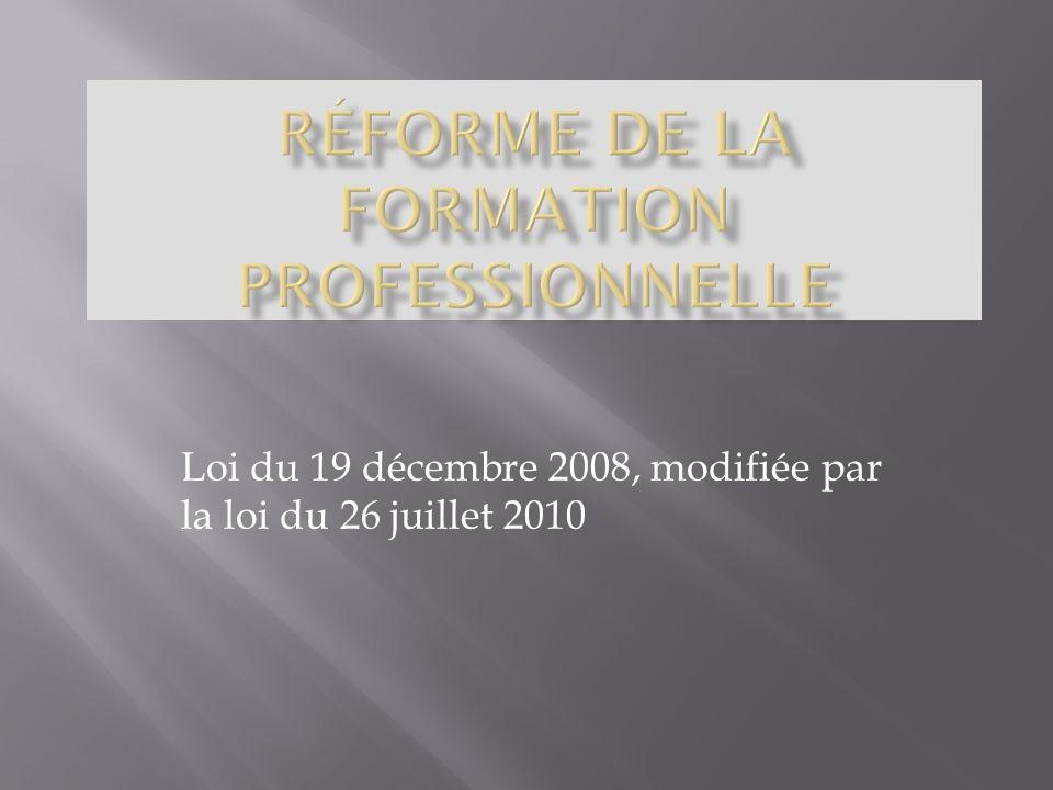 Loi du 19 décembre 2008, modifiée par la loi du 26 juillet 2010