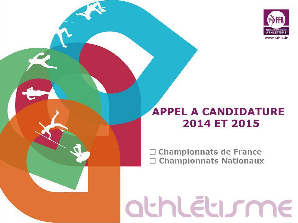 APPEL A CANDIDATURE 2014 ET 2015 Championnats de France Championnats Nationaux