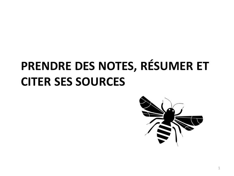 PRENDRE DES NOTES, RÉSUMER ET CITER SES SOURCES 1