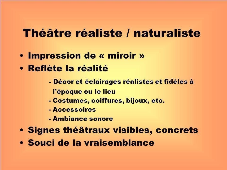 Impression de « miroir » Reflète la réalité - Décor et éclairages réalistes et fidèles à lépoque ou le lieu - Costumes, coiffures, bijoux, etc. - Acce