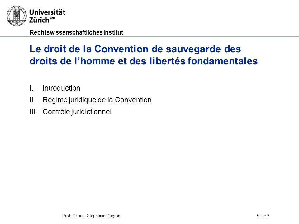 Rechtswissenschaftliches Institut Seite 4 I.Introduction CEDH signée à Rome le 4 nov.