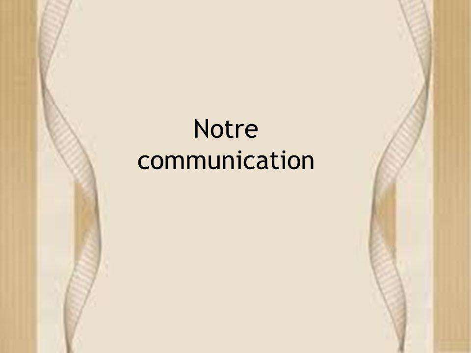 Notre communication