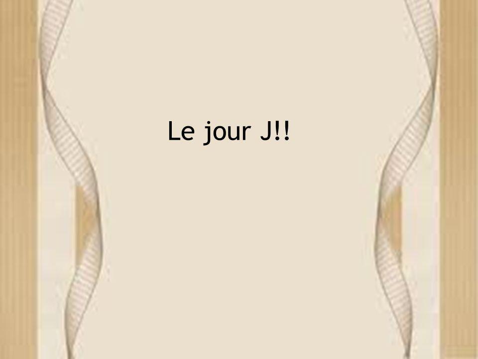 Le jour J!!