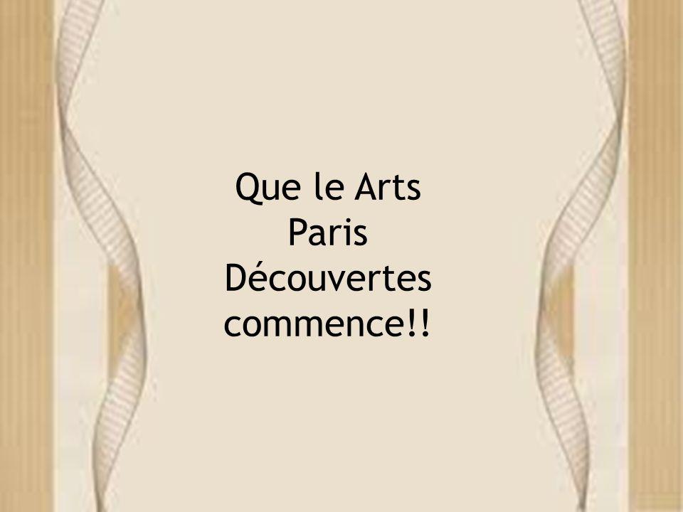 Que le Arts Paris Découvertes commence!!