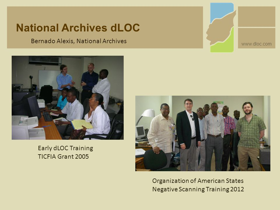 National Archives dLOC www.dloc.com Bernado Alexis, National Archives Early dLOC Training TICFIA Grant 2005 Organization of American States Negative S