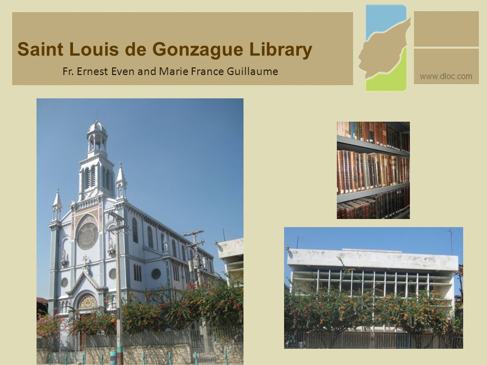 Saint Louis de Gonzague Library www.dloc.com Fr. Ernest Even and Marie France Guillaume