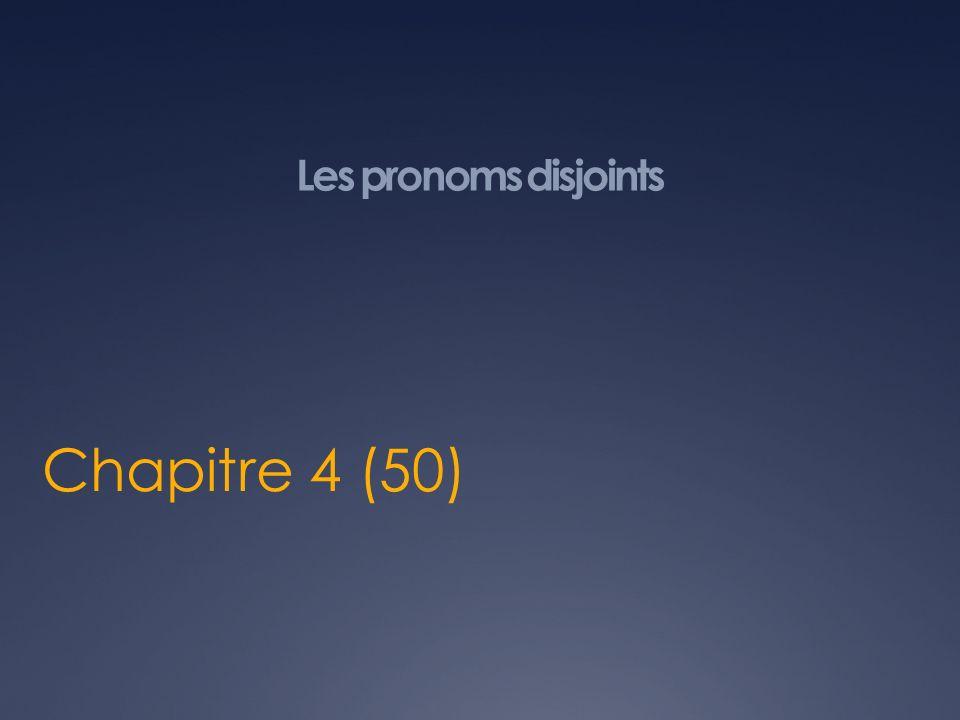 Les pronoms disjoints Chapitre 4 (50)