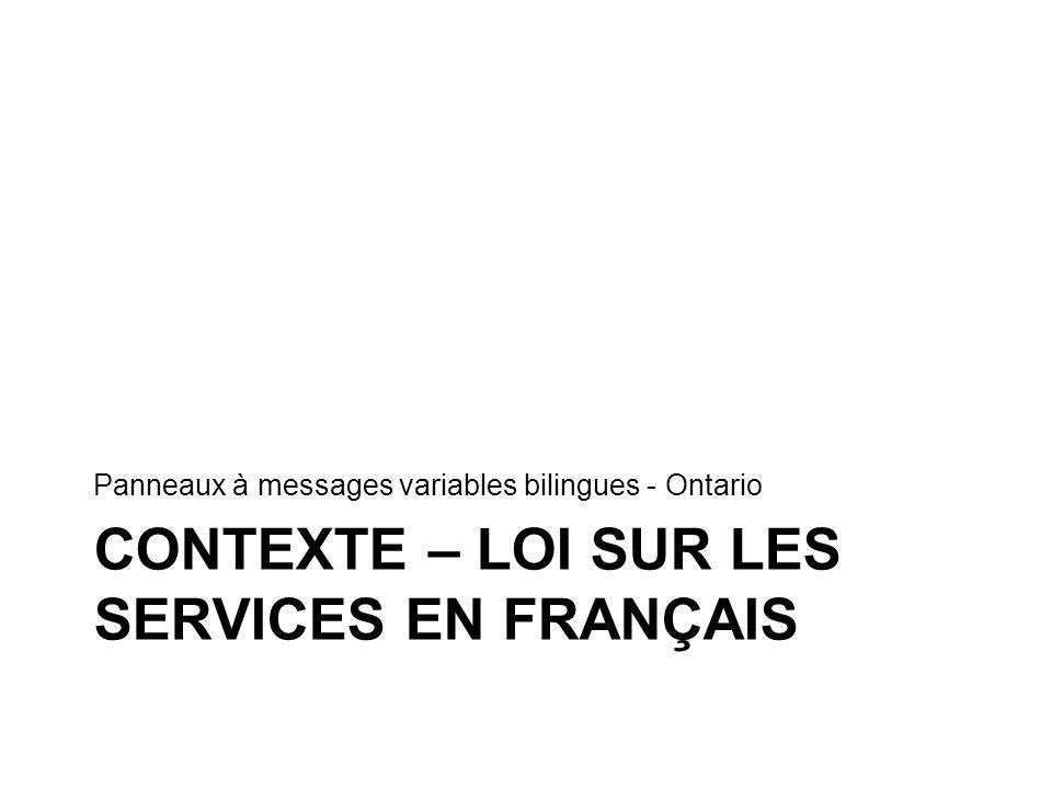 Contexte En 1986, le gouvernement a adopté la Loi sur les services en français pour renforcer et officialiser ses politiques et ses règlements en matière de services en français.