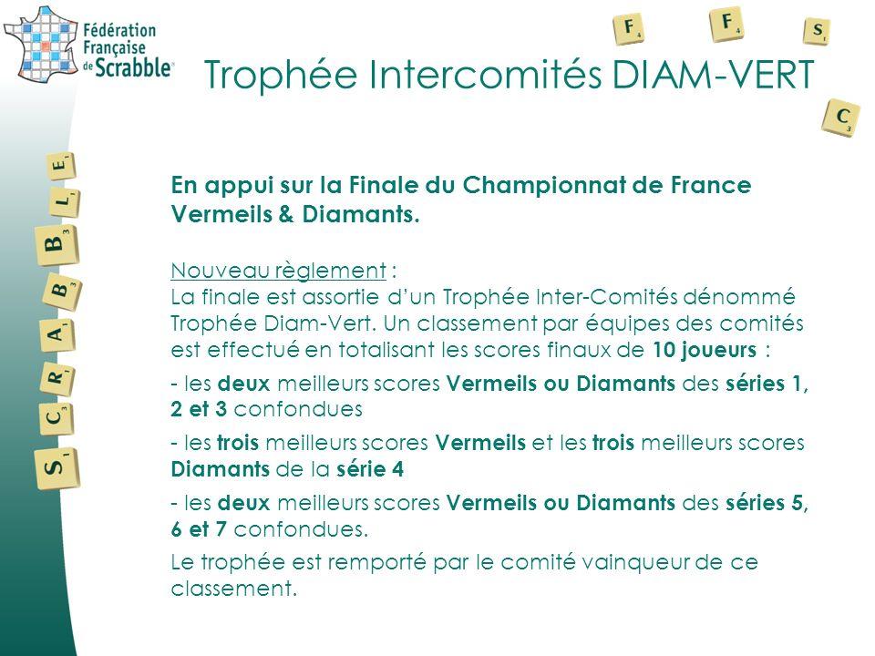Trophée Intercomités DIAM-VERT En appui sur la Finale du Championnat de France Vermeils & Diamants. Nouveau règlement : La finale est assortie dun Tro