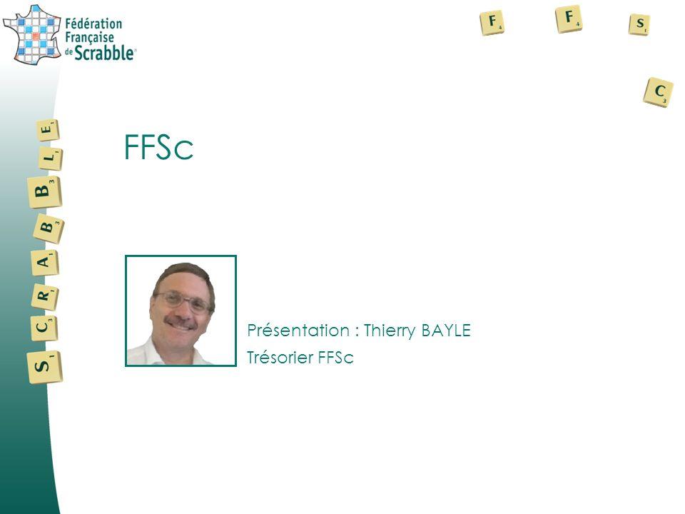 Présentation : Thierry BAYLE FFSc Trésorier FFSc