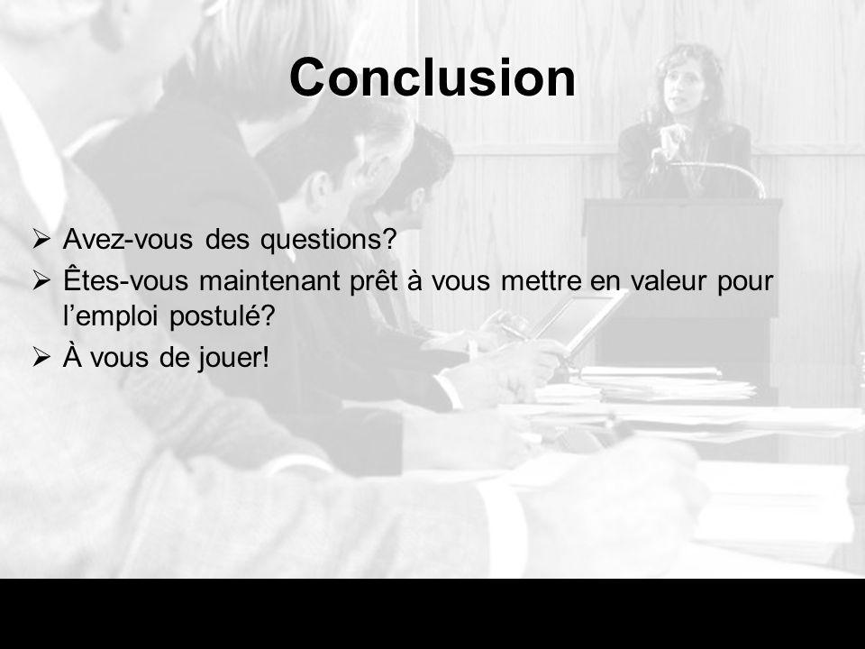 Conclusion Avez-vous des questions.