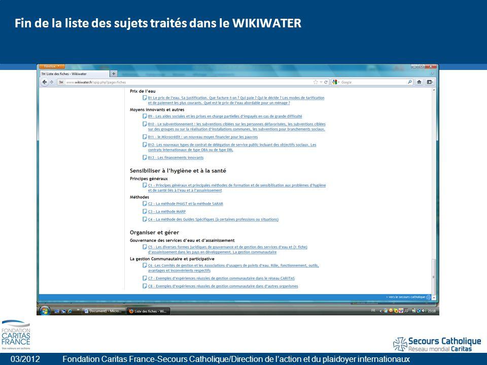 Fin de la liste des sujets traités dans le WIKIWATER 03/2012 Fondation Caritas France-Secours Catholique/Direction de laction et du plaidoyer internationaux