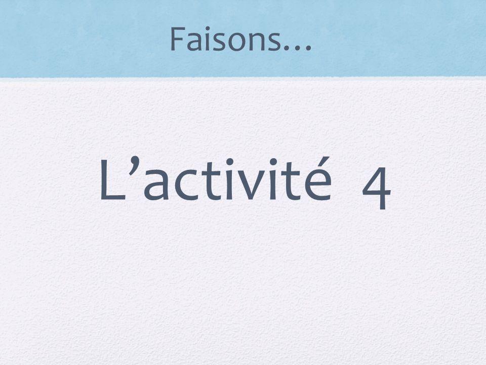Faisons… Lactivité 4