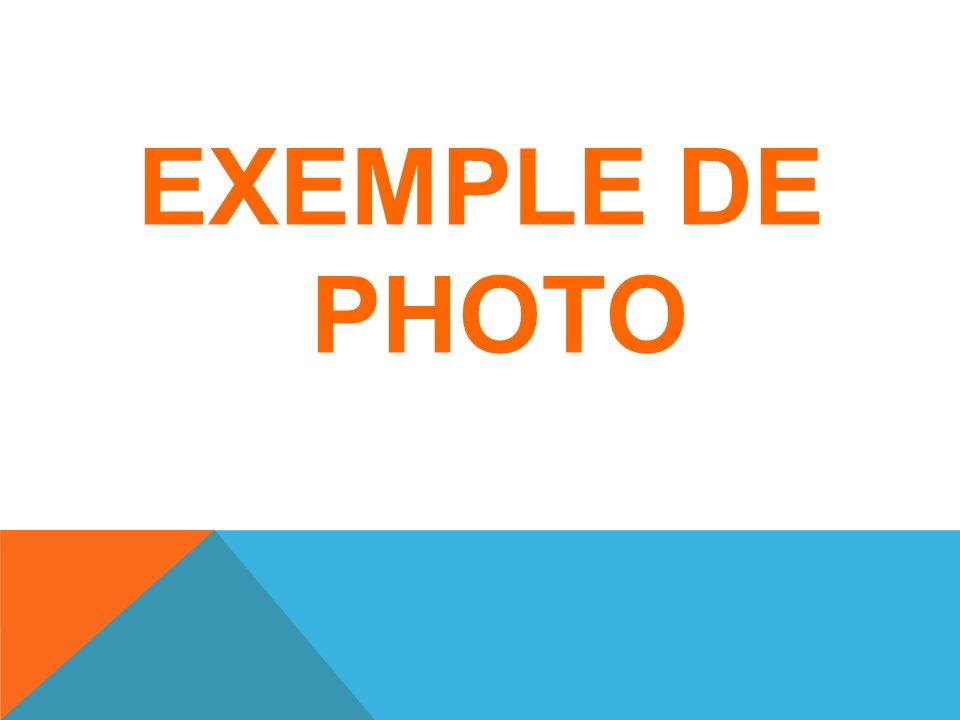EXEMPLE DE PHOTO