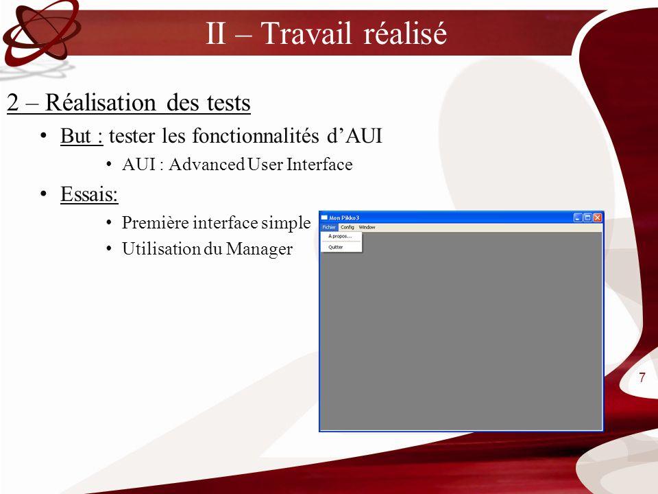 II – Travail réalisé 2 – Réalisation des tests But : tester les fonctionnalités dAUI AUI : Advanced User Interface Essais: Première interface simple U