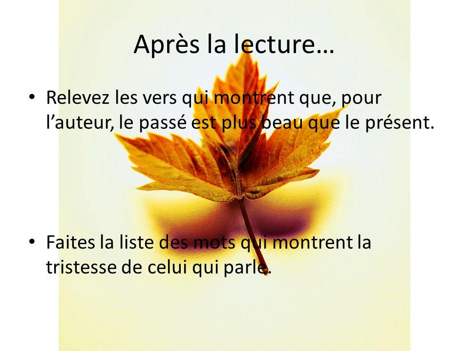 Après la lecture… Relevez les vers qui montrent que, pour lauteur, le passé est plus beau que le présent.