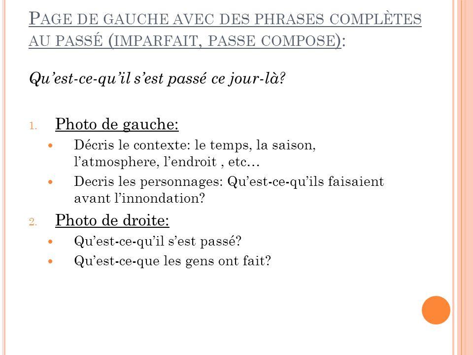 P AGE DE GAUCHE AVEC DES PHRASES COMPLÈTES AU PASSÉ ( IMPARFAIT, PASSE COMPOSE ): Quest-ce-quil sest passé ce jour-là.