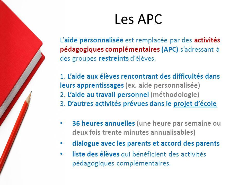 Laide personnalisée est remplacée par des activités pédagogiques complémentaires (APC) sadressant à des groupes restreints délèves.