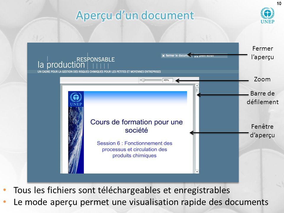 10 Tous les fichiers sont téléchargeables et enregistrables Le mode aperçu permet une visualisation rapide des documents Barre de défilement Zoom Ferm