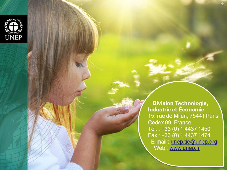 11 Division Technologie, Industrie et Économie 15, rue de Milan, 75441 Paris Cedex 09, France Tél. : +33 (0) 1 4437 1450 Fax : +33 (0) 1 4437 1474 E-m