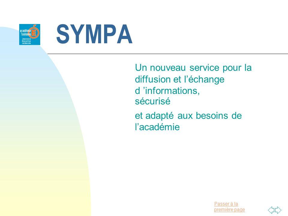 Passer à la première page SYMPA Un nouveau service pour la diffusion et léchange d informations, sécurisé et adapté aux besoins de lacadémie