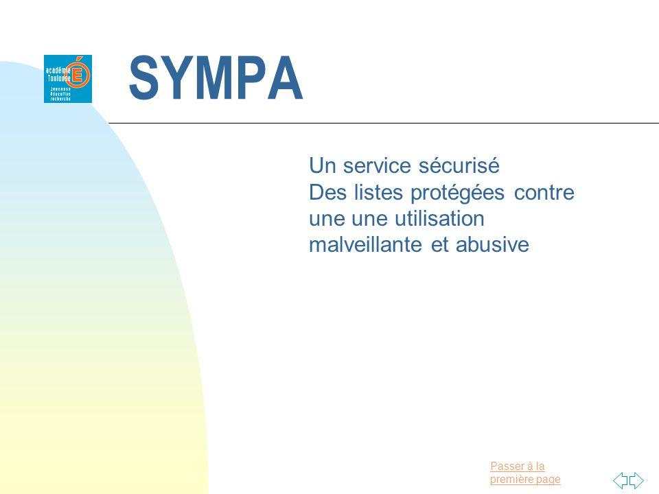 Passer à la première page SYMPA Un service sécurisé Des listes protégées contre une une utilisation malveillante et abusive