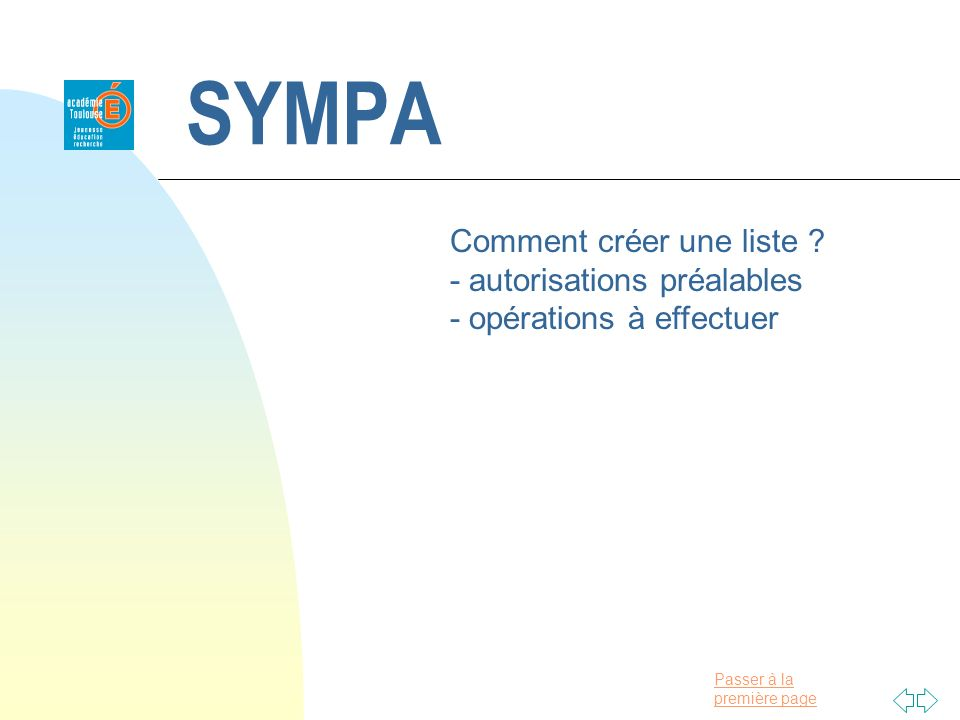 Passer à la première page SYMPA Comment créer une liste ? - autorisations préalables - opérations à effectuer