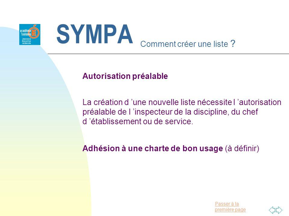 Passer à la première page SYMPA Comment créer une liste ? Autorisation préalable La création d une nouvelle liste nécessite l autorisation préalable d