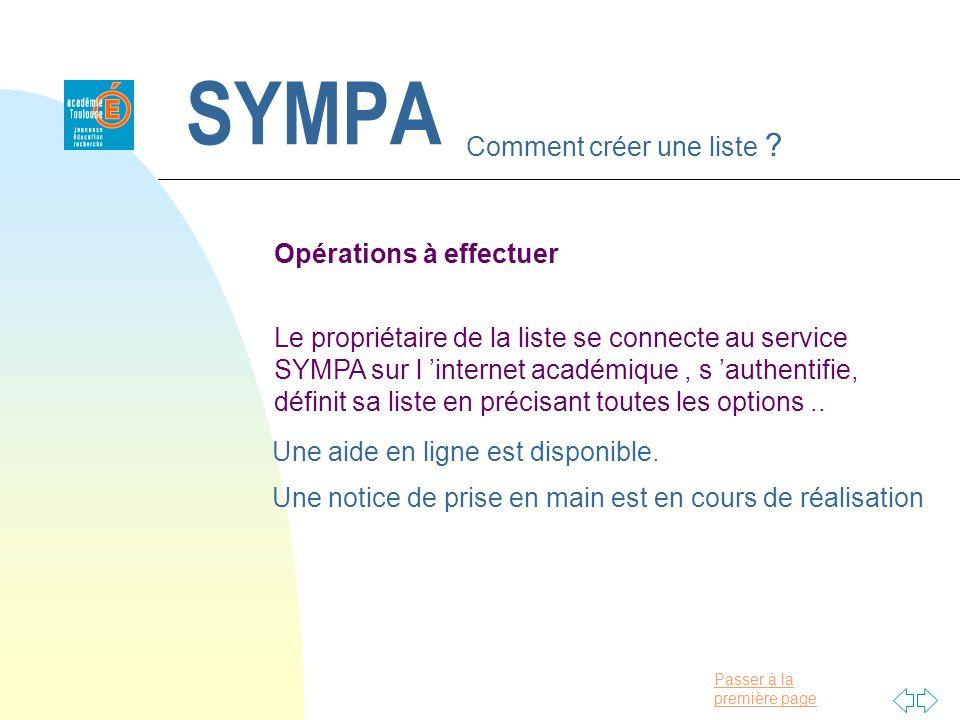 Passer à la première page SYMPA Comment créer une liste ? Opérations à effectuer Le propriétaire de la liste se connecte au service SYMPA sur l intern
