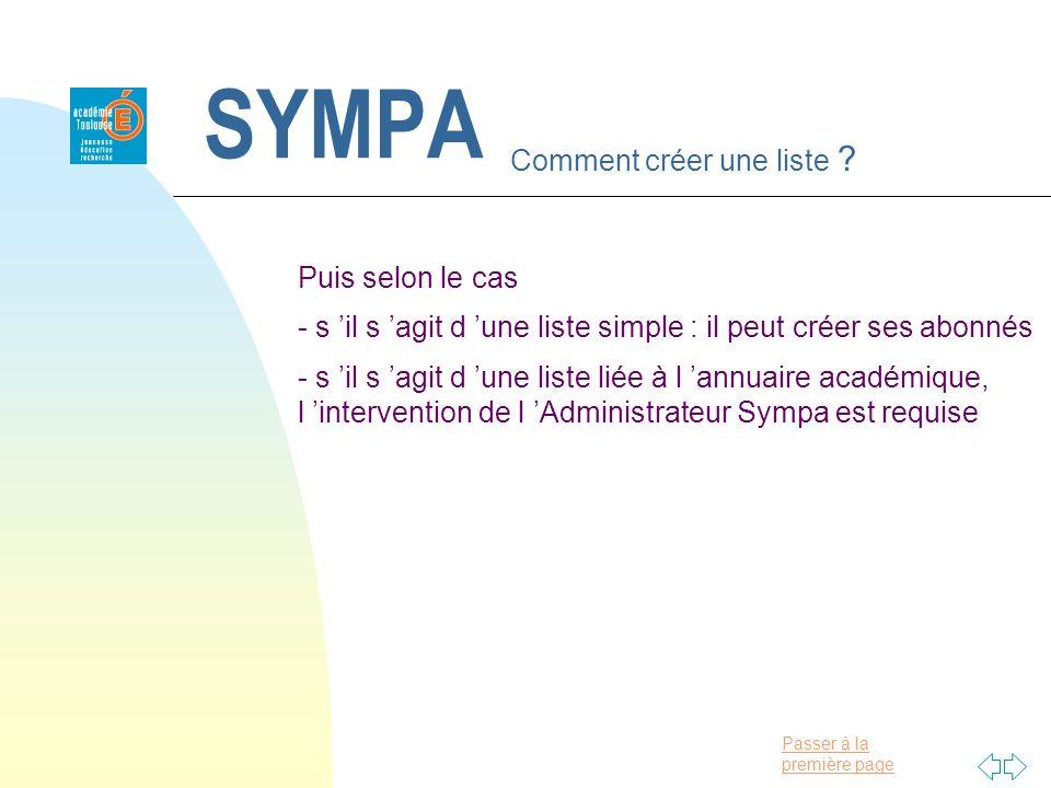 Passer à la première page SYMPA Comment créer une liste ? Puis selon le cas - s il s agit d une liste simple : il peut créer ses abonnés - s il s agit