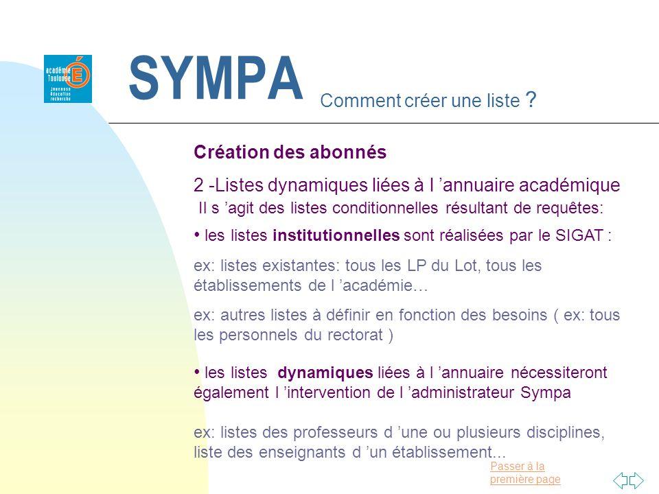 Passer à la première page SYMPA Comment créer une liste ? les listes institutionnelles sont réalisées par le SIGAT : ex: listes existantes: tous les L