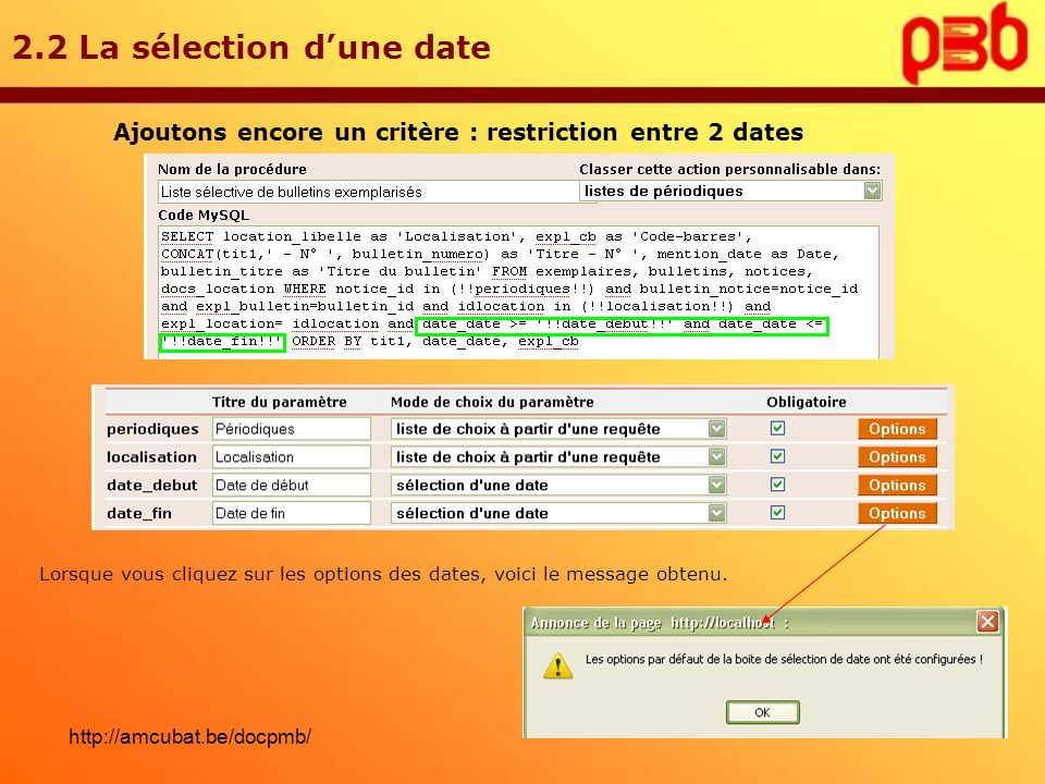 2.2 La sélection dune date Ajoutons encore un critère : restriction entre 2 dates Lorsque vous cliquez sur les options des dates, voici le message obt