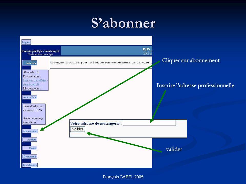 François GABEL 2005 Sabonner Cliquer sur abonnement Inscrire ladresse professionnelle valider