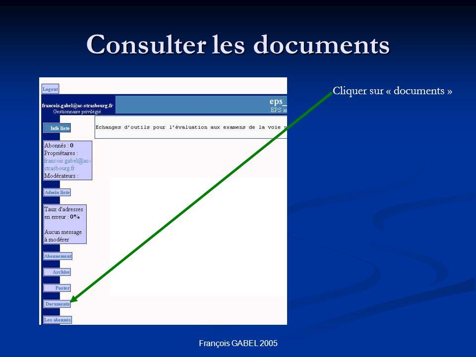François GABEL 2005 Consulter les documents Cliquer sur « documents »