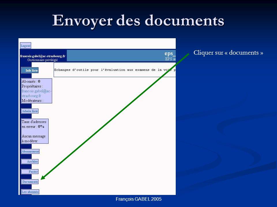 François GABEL 2005 Envoyer des documents Cliquer sur « documents »