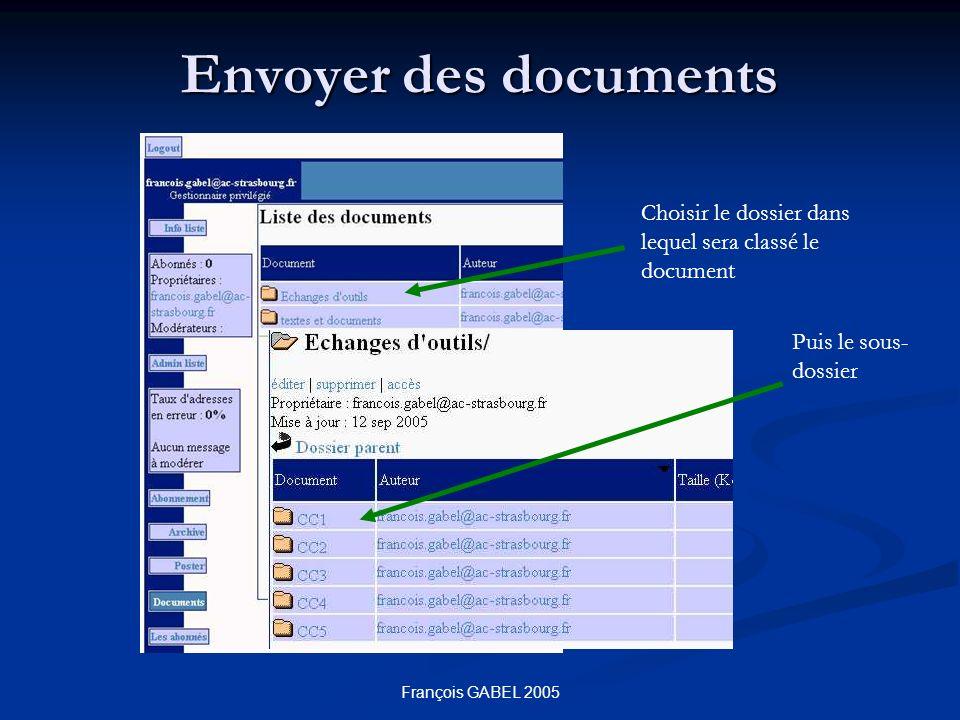 François GABEL 2005 Envoyer des documents Choisir le dossier dans lequel sera classé le document Puis le sous- dossier