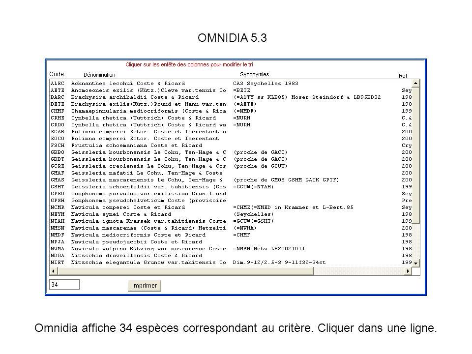OMNIDIA 5.3 Omnidia affiche 34 espèces correspondant au critère. Cliquer dans une ligne.