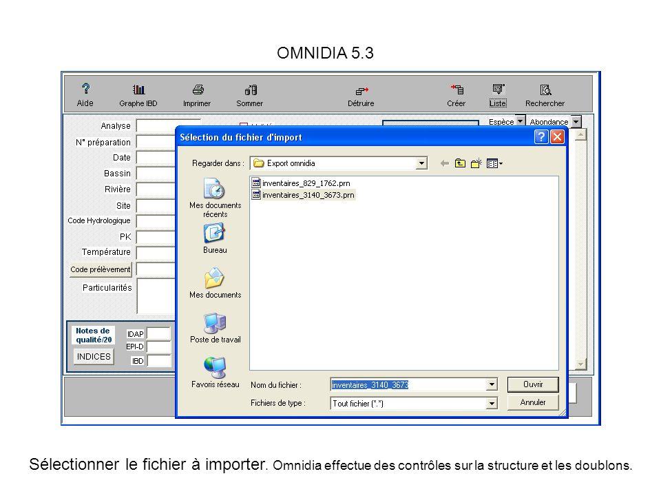 OMNIDIA 5.3 Sélectionner le fichier à importer. Omnidia effectue des contrôles sur la structure et les doublons.