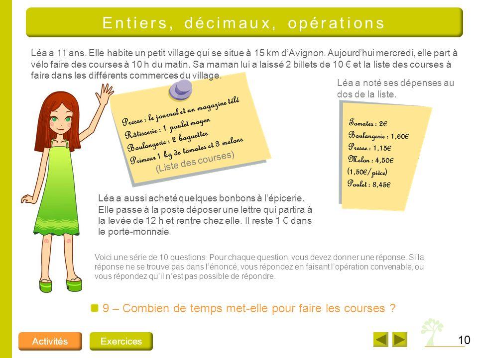 9 Léa a 11 ans.Elle habite un petit village qui se situe à 15 km dAvignon.