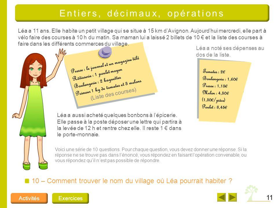 10 Léa a 11 ans.Elle habite un petit village qui se situe à 15 km dAvignon.